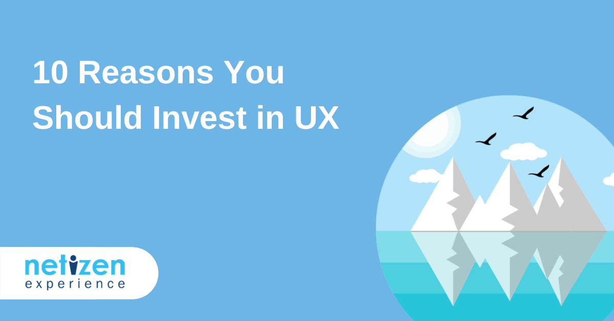 10 Reasons Why You Should Invest in UX