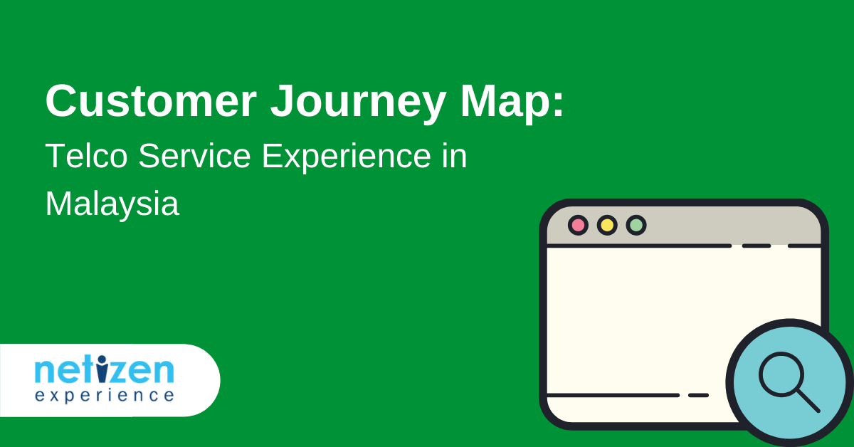 Customer Journey Map Telco Service Experience in Malaysia