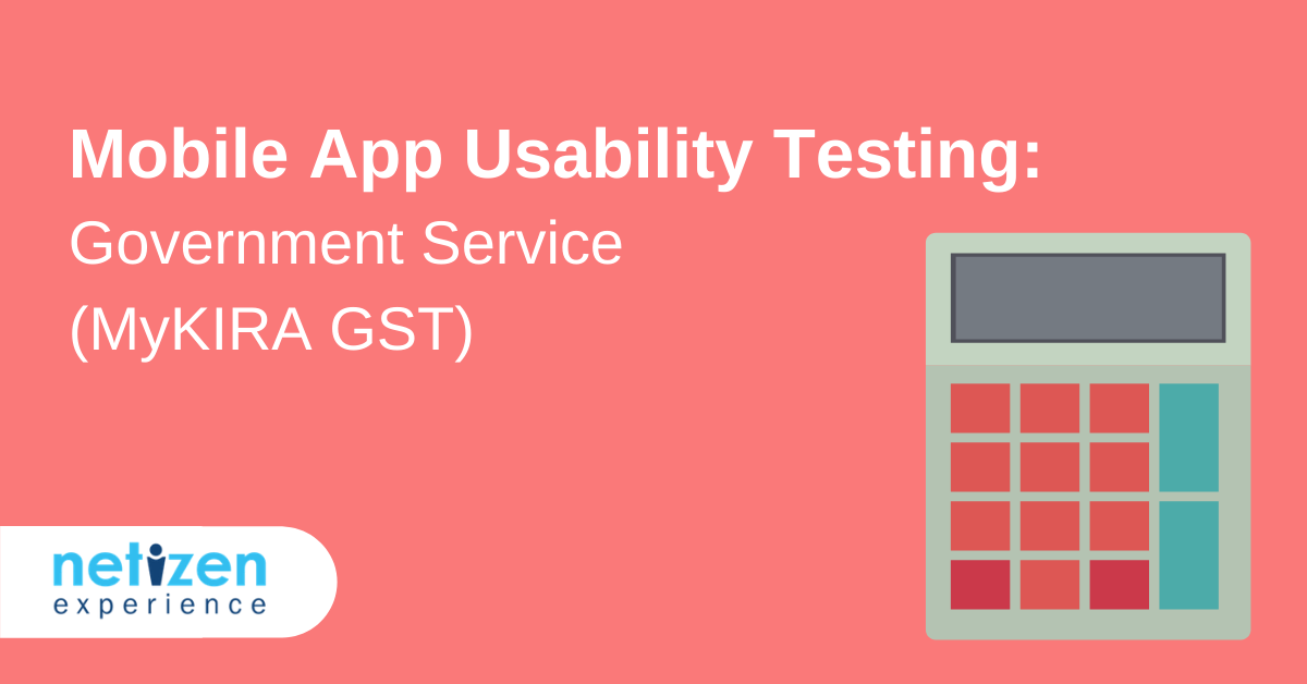 Mobile App Usability Testing: Government Service (MyKIRA GST)