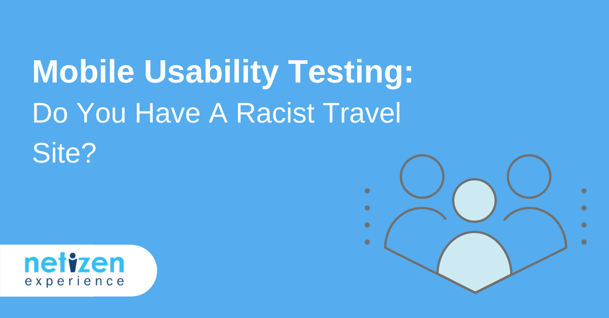 Mobile Usability Testing: Do You Have A Racist Travel Site? [Infographic]