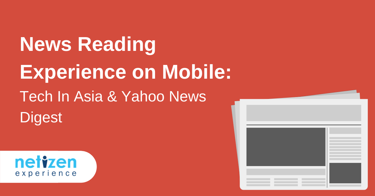 News Reading Experience on Mobile: Tech In Asia & Yahoo News Digest