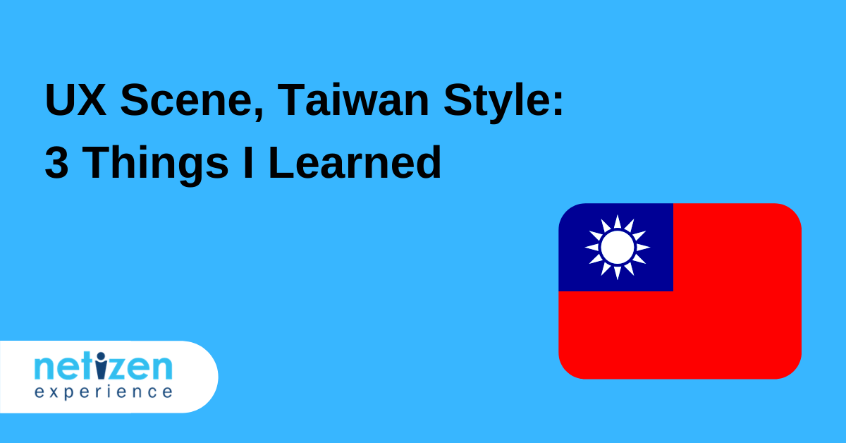 UX Scene, Taiwan Style – 3 Things I Learned