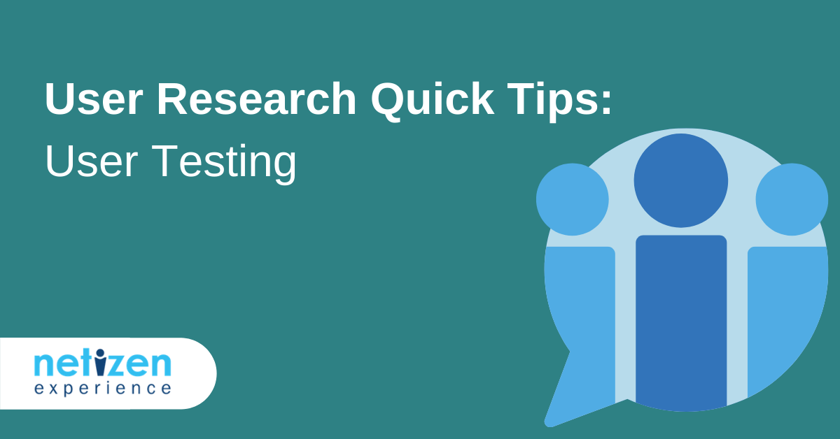 User Research Quick Tips: User Testing