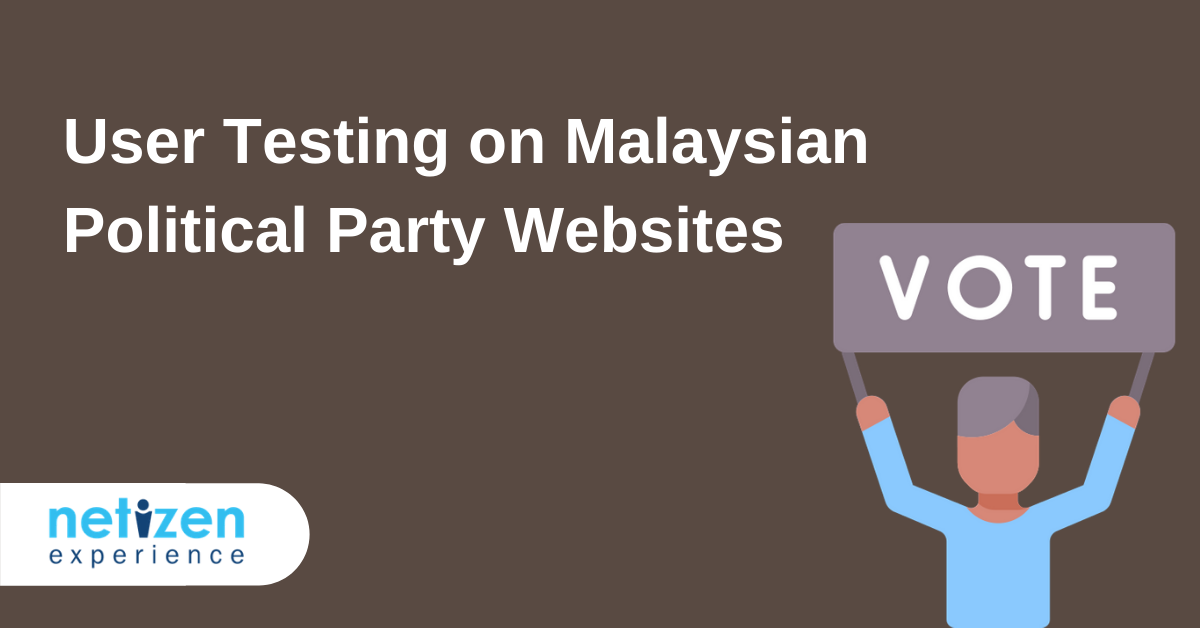 User Testing on Malaysian Political Party Websites