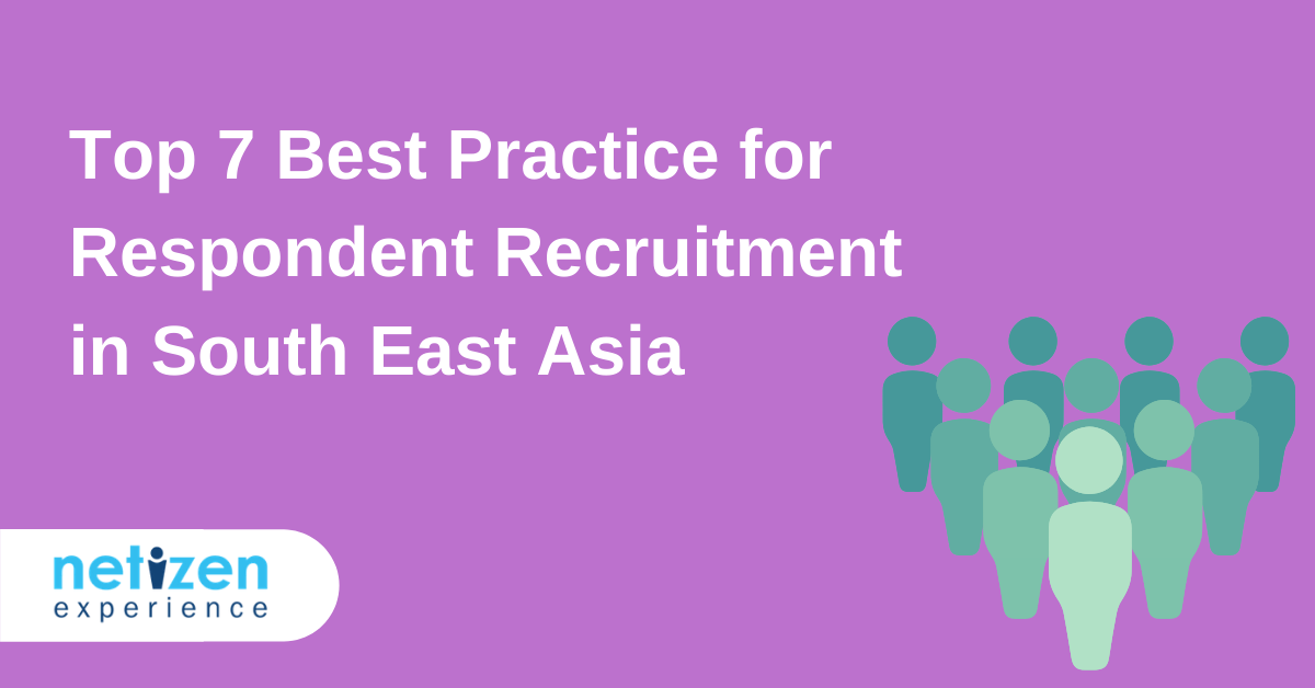 Top 7 Best Practice for Respondent Recruitment in South East Asia