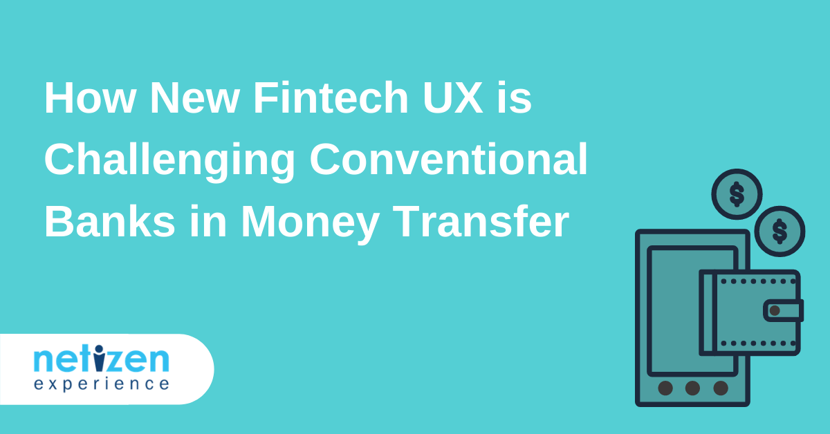 How New Fintech UX is Challenging Conventional Banks in Money Transfer