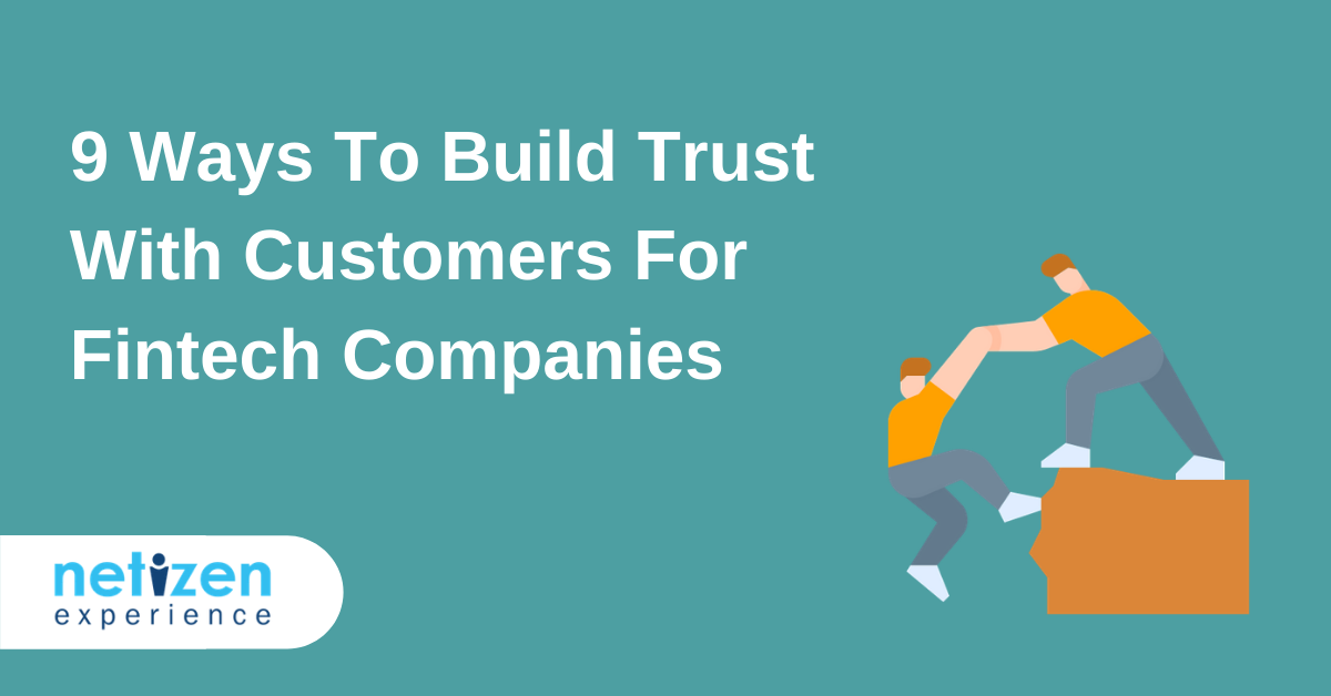 9 Ways To Build Trust With Customers For Fintech Companies