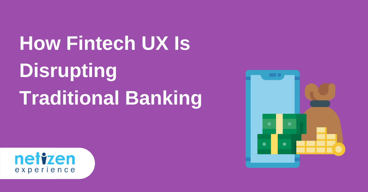 How Fintech UX Is Disrupting Traditional Banking
