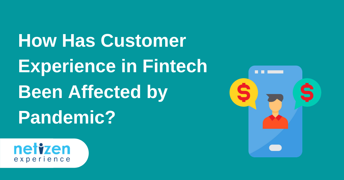 How Has Customer Experience in Fintech Been Affected by Pandemic