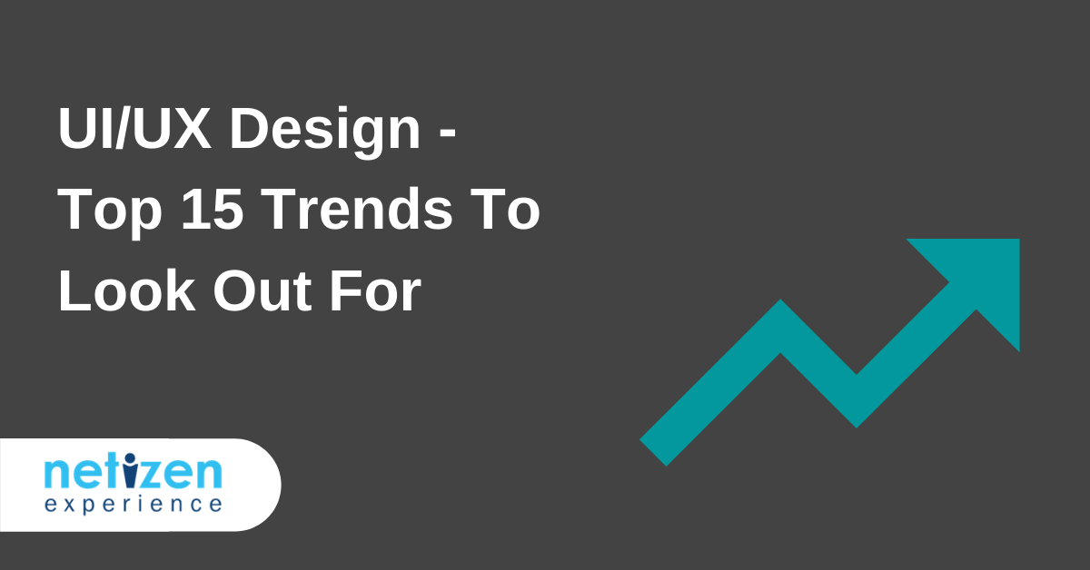 UI/UX Design in 2021 – Top 15 Trends to Look Out for