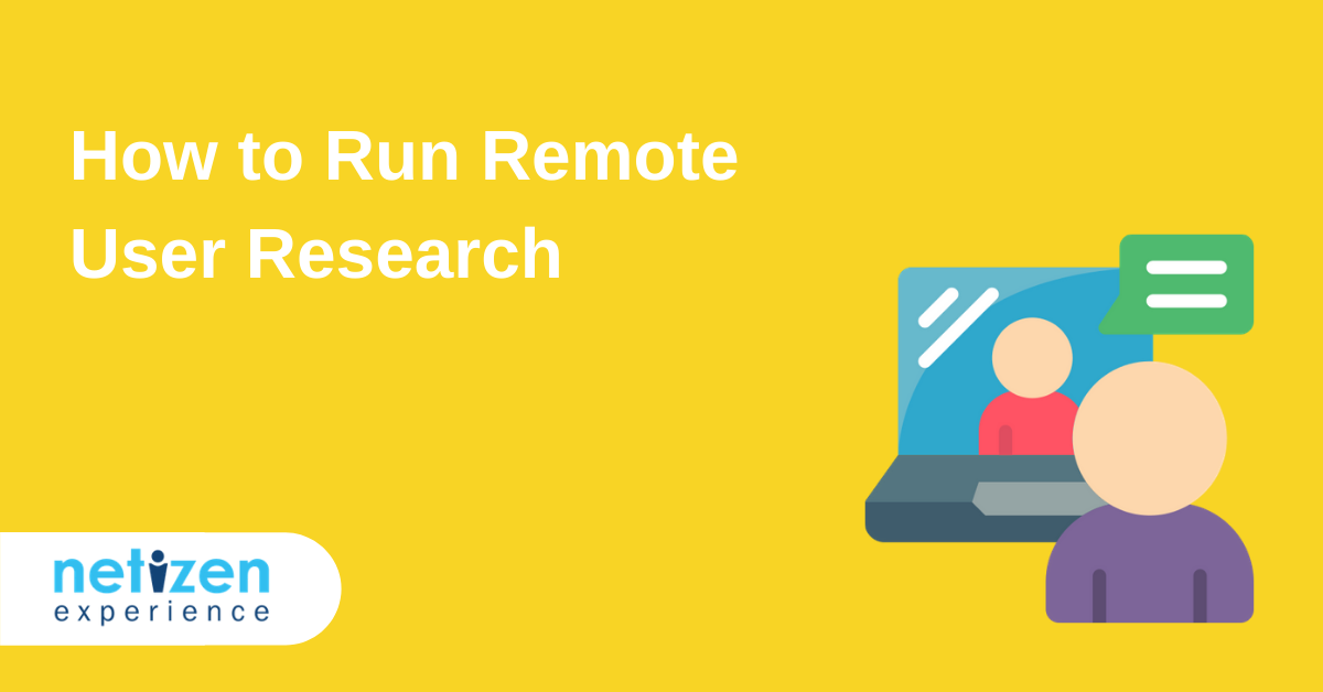 How to Run Remote User Research