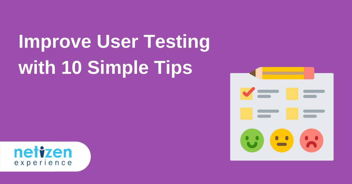 Improve User Testing with 10 Simple Tips