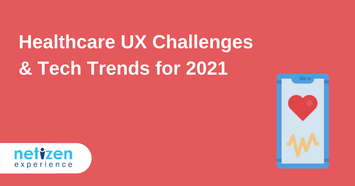 Healthcare UX Challenges & Tech Trends for 2021