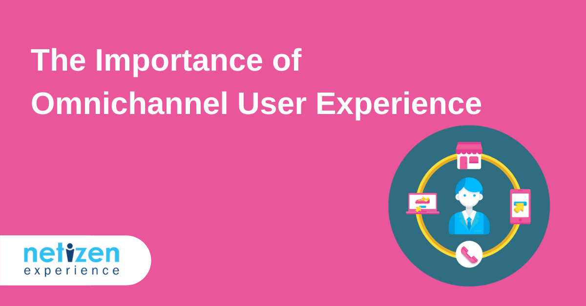 The Importance of Omnichannel User Experience