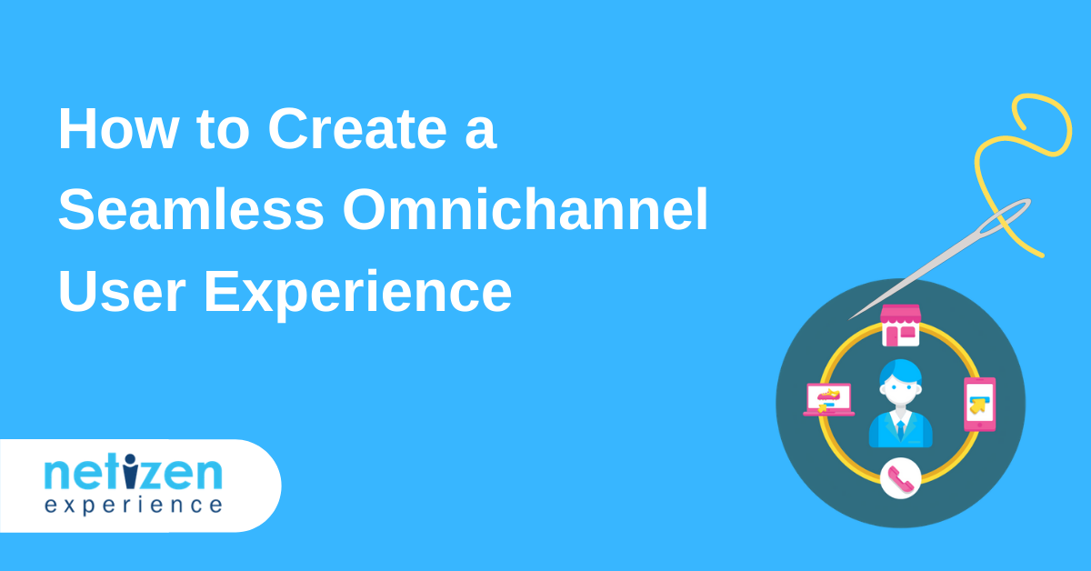 How to Create a Seamless Omnichannel User Experience