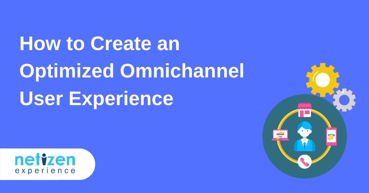 How to Create an Optimized Omnichannel User Experience