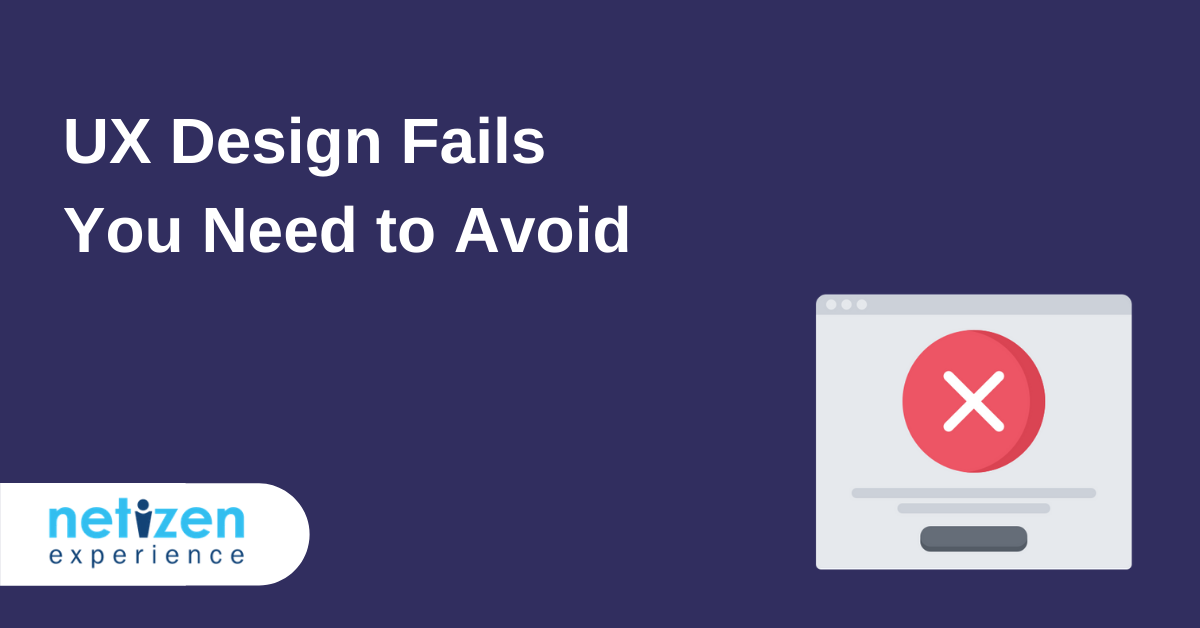UX Design Fails You Need to Avoid
