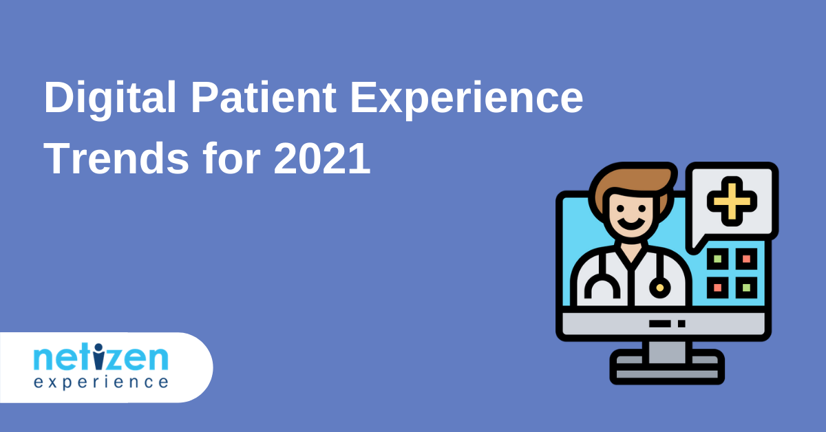 Digital Patient Experience Trends for 2021