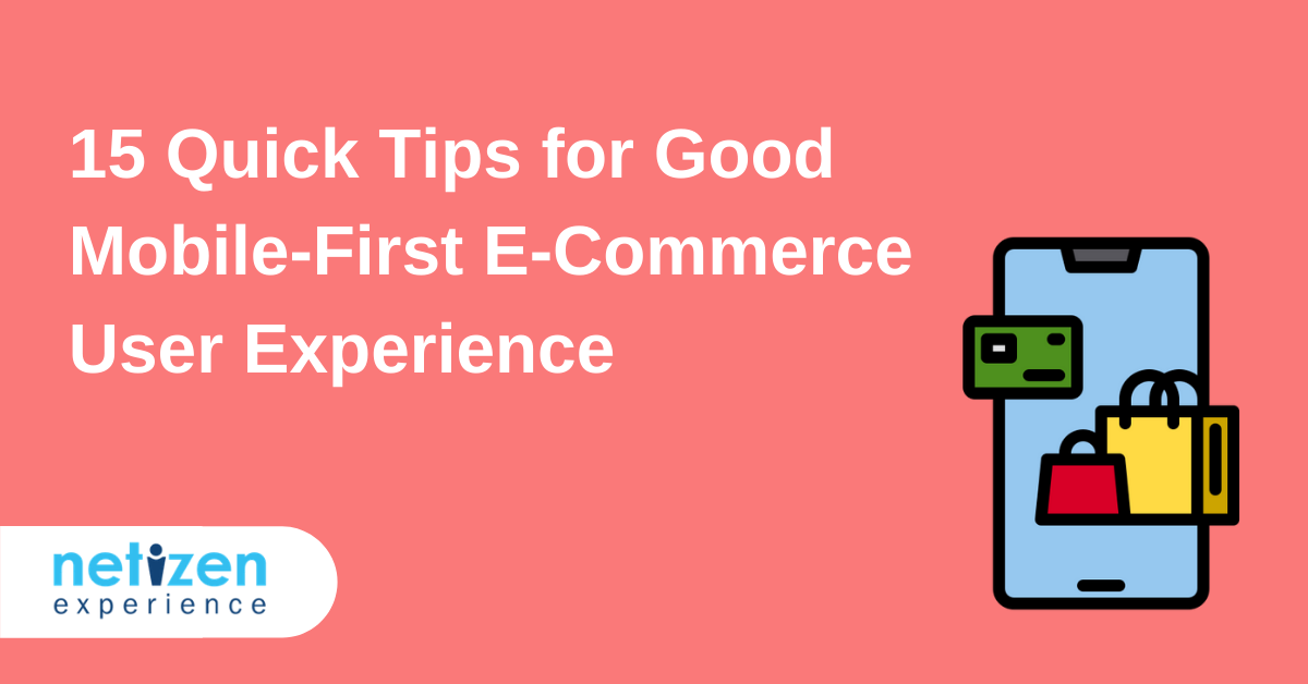 15 Quick Tips for Good Mobile-First E-Commerce User Experience