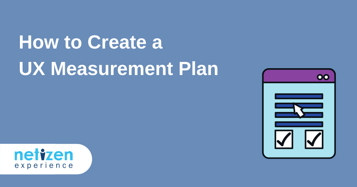 How to Create a UX Measurement Plan
