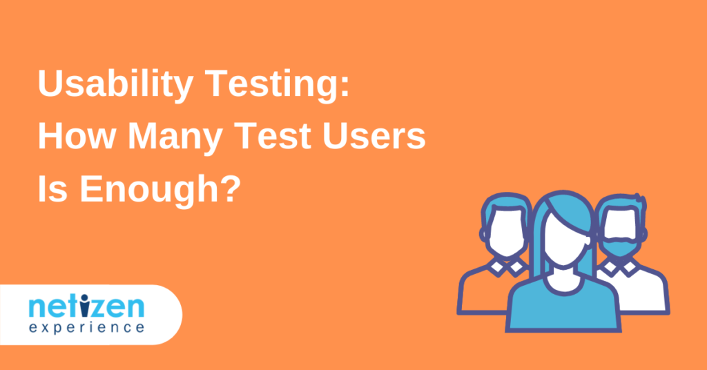 Usability Testing How Many Test Users Is Enough